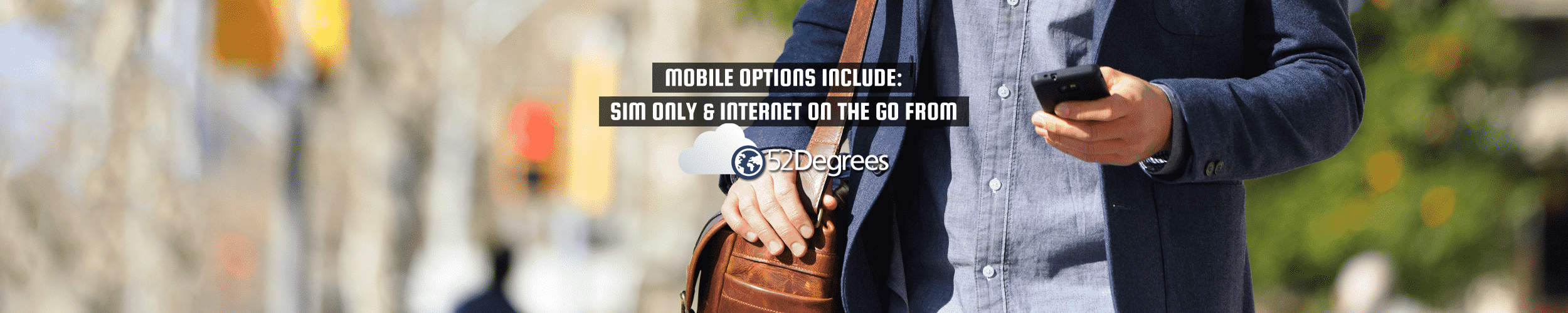 "52Degrees Mobile - feature image | ""mobile options include: SIM only & internet on the go"" 